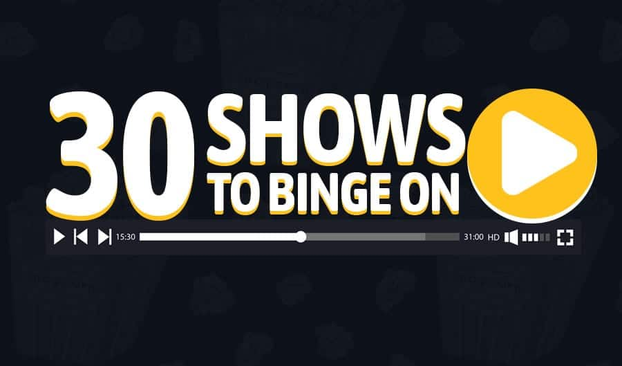 The 30 Best Shows to Binge Watch Right Now [Infographic]